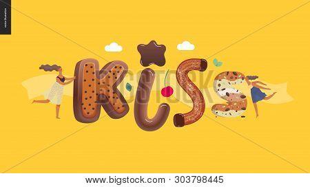 Dessert Lettering - Kiss - Modern Flat Vector Concept Digital Illustration Of Temptation Font, Sweet