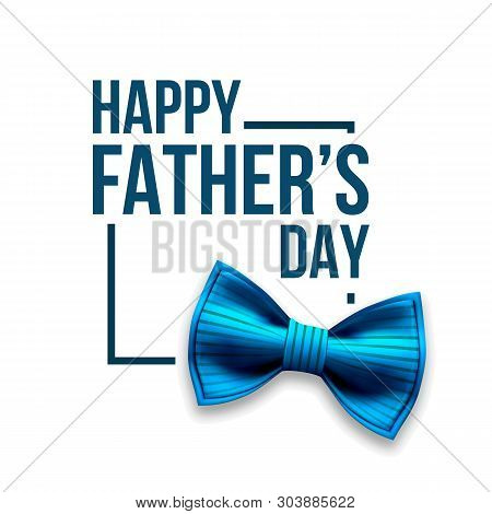 Happy Father S Day. Banner Design. Satin Bow Tie. Illustration