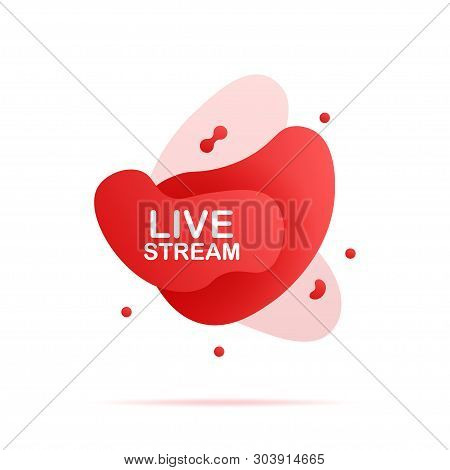 Abstract Liquid Shape With Gradient. Live Stream. Vector Stock Illustration.