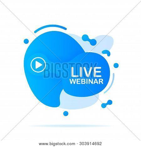 Abstract Liquid Shape With Gradient. Live Webinar. Vector Stock Illustration.
