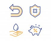 Reject protection, Water care and Undo icons simple set. Loan percent sign. No security, Aqua drop, Left turn. Piggy bank. Business set. Linear reject protection icon. Colorful design set. Vector poster