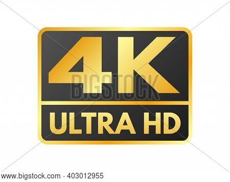 4k Ultra Hd Icon On White Backdrop. High Definition Label. Gold Uhd Symbol. 4k Resolution Color Mark