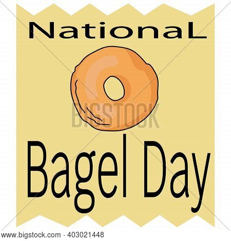 National Bagel Day, Bagel In A Cartoon Style And Themed Inscription On A Yellow Background, For A Fl
