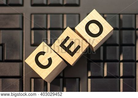 Ceo - Acronym From Wooden Blocks With Letters, Concept. Ceo - Chief Executive Officer