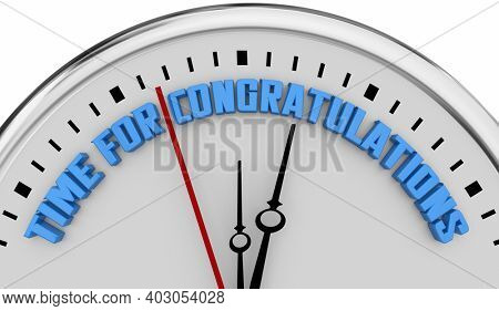 Time for Congratulations Clock Appreciation Recognition Great Work Words 3d Illustration