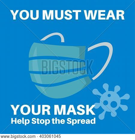 You Must Wear Your Mask - Help Stop The Spread Vector Illustration On A Blue Background With A Mask