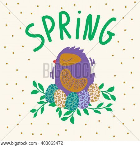 Easter Bird In The Nest. Spring Greeting Card Of A Chicken With Eggs In A Circle Of Greenery. Illust