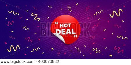 Hot Deal Sticker. Festive Confetti Background With Offer Message. Discount Sale Banner. Round Coupon