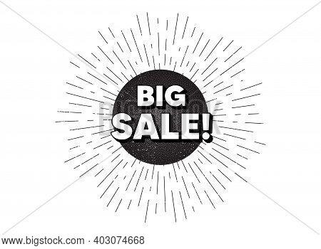 Big Sale. Vintage Star Burst Banner. Special Offer Price Sign. Advertising Discounts Symbol. Hipster