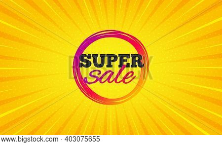 Super Sale Banner. Yellow Background With Offer Message. Discount Sticker Shape. Coupon Bubble Icon.