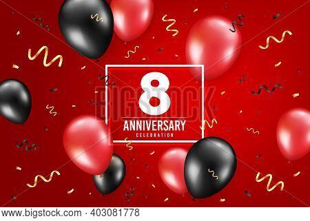 8 Years Anniversary. Anniversary Birthday Balloon Confetti Background. Eight Years Celebrating Icon.