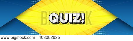 Quiz Symbol. Modern Background With Offer Message. Answer Question Sign. Examination Test. Best Adve