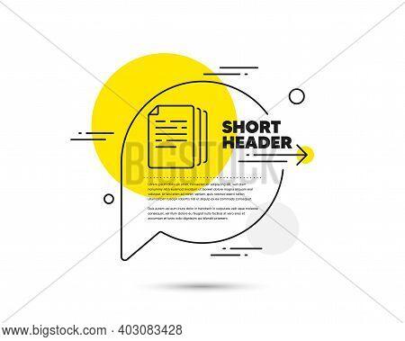 Copy Documents Line Icon. Speech Bubble Vector Concept. Doc File Duplicates Sign. Office Note Symbol