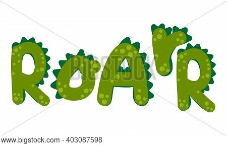 Roar word with with predatory pattern - Cute Dino print design - funny hand drawn doodle, cartoon alligator. Good for Poster or t-shirt textile graphic design. Vector hand drawn illustration.