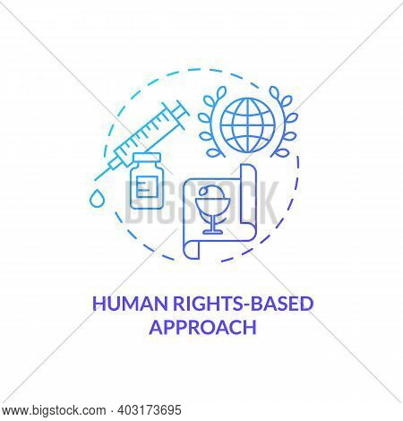 Human Rights Based Approach Concept Icon. Health Programs Principles. Laws That Garants You Medical