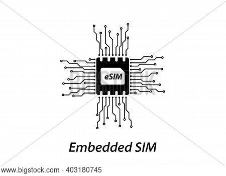 Esim Technology. Embedded Sim. New Mobile Communication Technology. Sim Embedded Sim Card Icon. 5G S