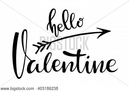 Hello Valentine Text. Happy Valentines Day Greeting Card Template. Vector Phrase Isolated On White B