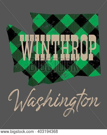 Winthrop Washington A Wild West Town In Okanogan County Wa In The Pacific Northwest That Is A Popula