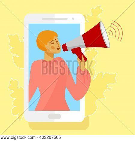 Woman In Smarrtphone Screen. Woman Holding Loudspeaker Or Bullhorn. Vector Illustration In Flat Styl