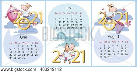 Summer Calendar. June, July, August 2021. Set. Funny Calf On Background Of Large Numbers. Year Of Th