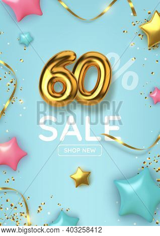 60 Off Discount Promotion Sale Made Of Realistic 3d Gold Balloons With Stars, Sepantine And Tinsel.