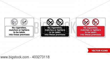 No Cigarettes, Matches Or Lighters To Be Taken Into These Premises Fire Prevention And Explosive Haz