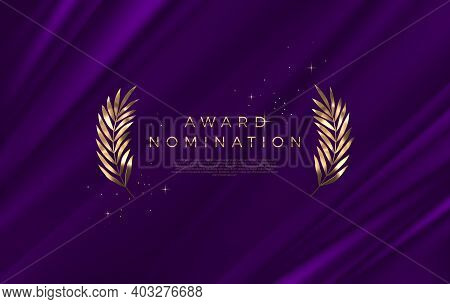 Award Nomination - Design Template. Golden Branches On A Purple Cloth Background. Award Sign With Go