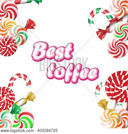 Best Toffe. Candy Shop And Confectionary Isolated On White Background.