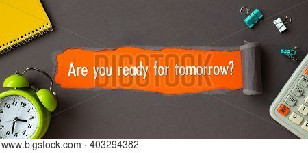 Text - Are You Ready For Tomorrow - Appearing Behind Torn Brown Paper. Motivation Encouragement Quot