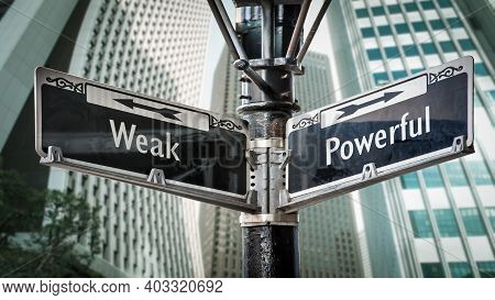 Street Sign The Direction Way To Powerful Versus Weak
