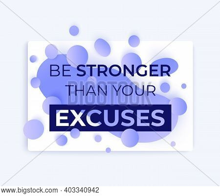Be Stronger Than Your Excuses, Modern Poster