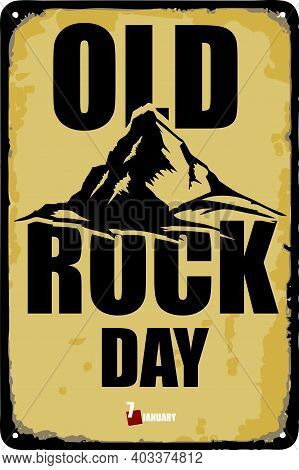 Old Vintage Sign To The Date - Old Rock Day. Vector Illustration For The Holiday And Event In Januar