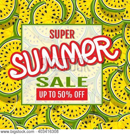 Super Summer Sale. Sales Banner. Watermelon Abstract Background. Template For Design Of Advertising,