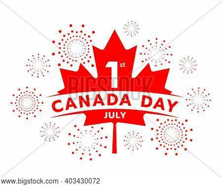 Canada Day, 1st July Banner With Red Maple Sign And Firework On White Background Vector Design
