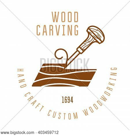 Wood Carving Logo With Chisel Cutting A Wood Bar, Timber Engraving Emblem, Vector