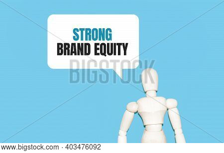The Wooden Man And White Cloud With Text Strong Brand Equity. The Content Of The Lettering Has Impli