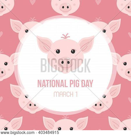 National Pig Day Vector Card, Illustration With Cute Cartoon Style Pig Faces Pattern Background.