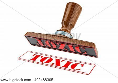 Toxic Stamp. Wooden Stamper, Seal With Text Toxic, 3d Rendering Isolated On White Background