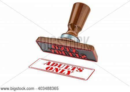Adults Only Stamp. Wooden Stamper, Seal With Text Adults Only, 3d Rendering Isolated On White Backgr
