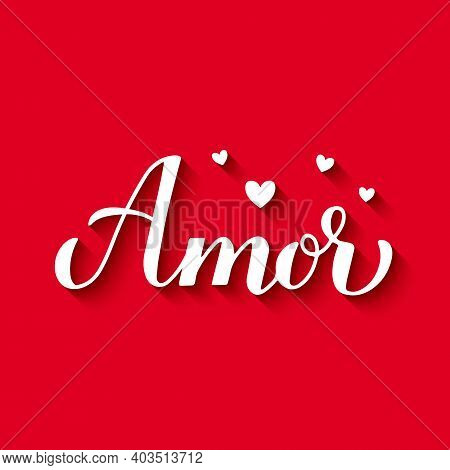 Amor Calligraphy Hand Lettering On Red Background. Love Inscription In Spanish. Valentines Day Typog
