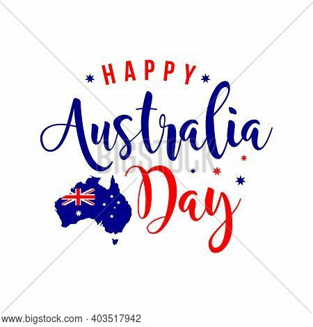 Happy Australia Day Lettering, Calligraphy. Map Of Australia With Flag. Vector Illustration