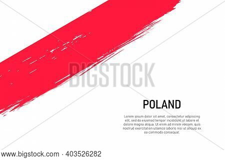Grunge Styled Brush Stroke Background With Flag Of Poland. Template For Banner Or Poster.