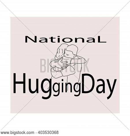 National Hugging Day, Contour Of Hugging People And Themed Inscription On A Square Background Illust
