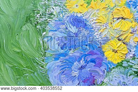 Oil Painting Floral Texture. Fragment Of Still-life With Flowers. Illustration Oil Painting Floral F