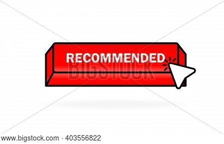 Recommended Button. Web Button For Online Shop. Good Choice Recommendation Icon. Best Seller Sign. V