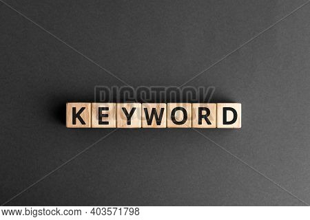 Keyword - Word From Wooden Blocks With Letters, Search Information That Contains That Word Keyword C