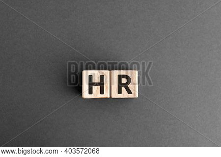 Hr - Wooden Blocks With Letters, Human Resources New Employees Hr Concept,  Top View On Grey Backgro