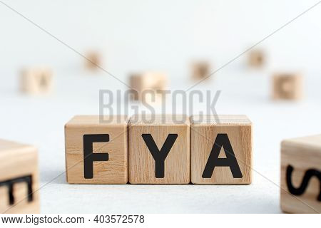 Fya - Word From Wooden Blocks With Letters, For Your Attention, For For Your Amusement, Abbreviation
