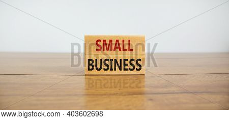 Small Business Symbol. Wooden Blocks Form The Words 'small Business' On Beautiful Wooden Table, Whit