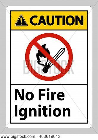 Caution No Fire Ignition Symbol Sign On White Background